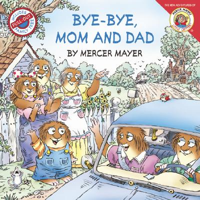 Bye-bye, Mom and Dad By Mayer, Mercer/ Mayer, Mercer (ILT)