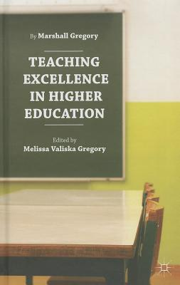 Teaching Excellence in Higher Education By Gregory, Melissa Valiska (EDT)/ Gregory, Marshall